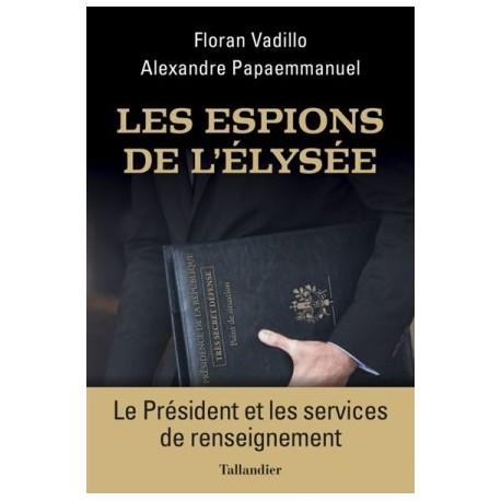Les Espions de l'Élysée, le Président et les services de renseignement
