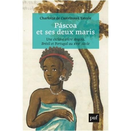 Pascoa et ses deux maris, une esclave entre Angola, Brésil et Portugal au XVIIe siècle
