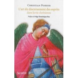 L'art du discernement des esprits dans la vie chrétienne