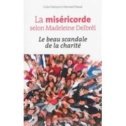 La miséricorde selon Madeleine Delbrêl, le beau scandale de la charité