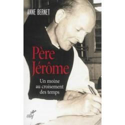Père Jérôme, un moine au croisement des temps