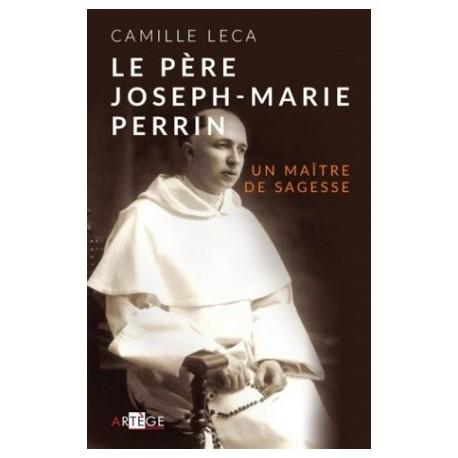 Le père Joseph-Marie Perrin, un maître de sagesse