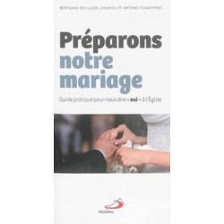 Préparons notre mariage - Guide pratique pour nous dire oui à l'Eglise