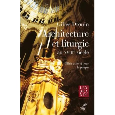 Architecture et liturgie au XVIIIe siècle, offrir avec et pour le peuple