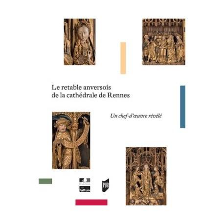 Le retable anversois de la cathédrale de Rennes, un chef-d'oeuvre révélé