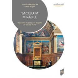Sacellum mirabile, nouvelles études sur la chapelle de Claude d'Urfé