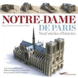 Notre-Dame de Paris, neuf siècles d'histoire