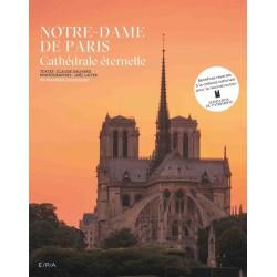 Notre-Dame de Paris, cathédrale éternelle