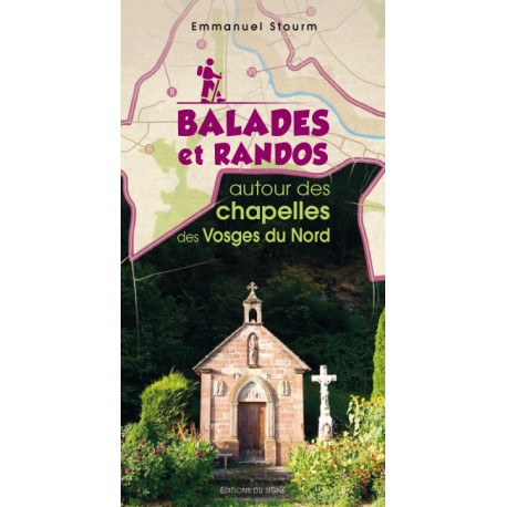 Balades et randos autour des chapelles des Vosges du Nord