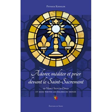 Adorer, méditer et prier devant le Saint-Sacrement
