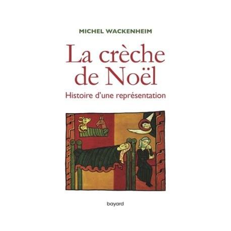 La crèche de Noël, histoire d'une représentation