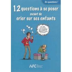 12 questions à se poser avant de crier sur ses enfants (pack 10 ex)