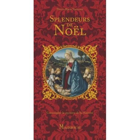 Splendeurs de Noël, contempler le mystère de la Nativité