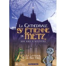La cathédrale St Etienne de Metz, 800 ans d'histoire - La lanterne du bon Dieu