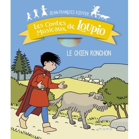 Le chien ronchon (+CD) - Les contes musicaux de Loupio