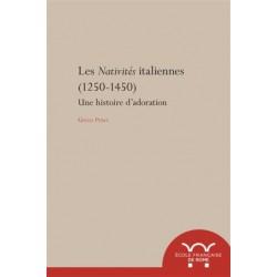 Les Nativités italiennes (1250-1450). Une histoire d'adoration