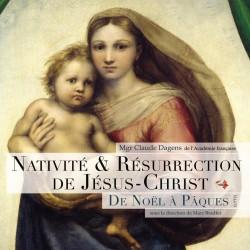 Nativité & résurrection de Jésus-Christ, de Noël à Pâques