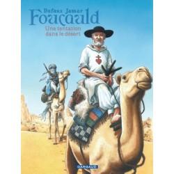 Foucauld, une tentation dans le désert