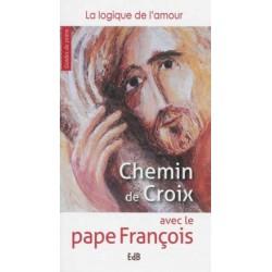 Chemin de croix avec le pape François - La logique de l'amour (pack 10 exemplaires)