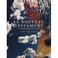 Le Nouveau Testament - L'expérience visuelle - I. Les 4 Evangiles