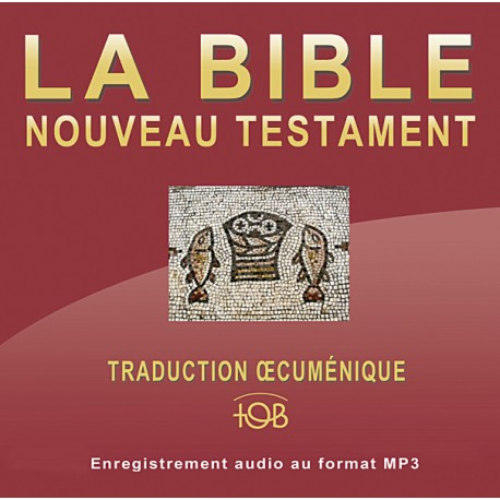 Nouveau Testament Audio MP3 - Traduction TOB