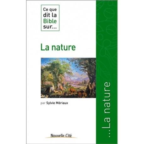 La nature - Ce que dit la Bible sur...