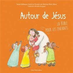 Autour de Jésus, la Bible pour les enfants