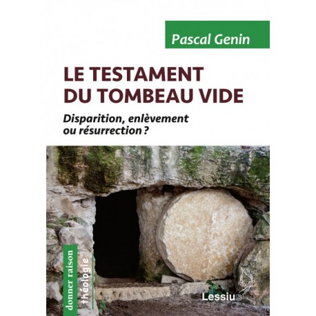 Le testament du tombeau vide : disparition, enlèvement ou résurrection ?