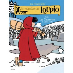Loupio - Les chasseurs et autres récits - T2