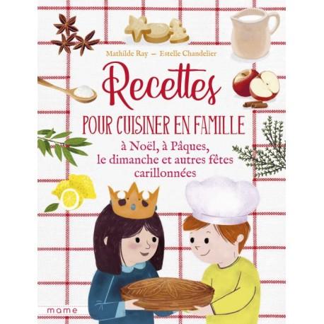 Recettes pour cuisiner en famille, à Noël, à Pâques, le dimanche et autres fêtes carillonnées
