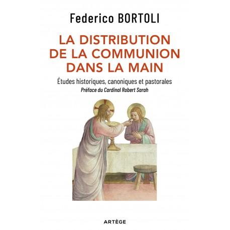 La distribution de la communion dans la main - Etudes historiques, canoniques et pastorales