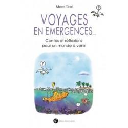 Voyages en émergences... Contes et réflexions pour un monde à venir