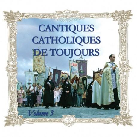 Cantiques catholiques de toujours, vol 3 - CD