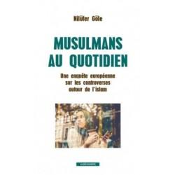 Musulmans au quotidien - Une enquête européenne sur les controverses autour de l'islam