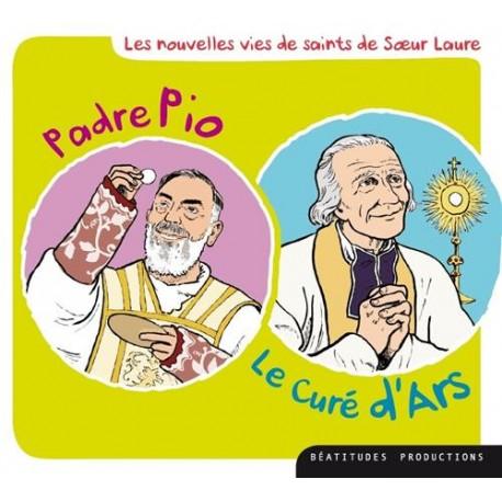 Les nouvelles vies de saints de Sr Laure - Padre Pio, le Curé d'Ars CD