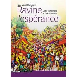 Ravine l'Espérance, cette semaine-là à Port-au-Prince (CD)