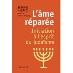 L'âme réparée, initiation à l'esprit du judaïsme