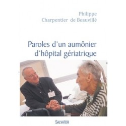 Paroles d'un aumônier d'hôpital gériatrique