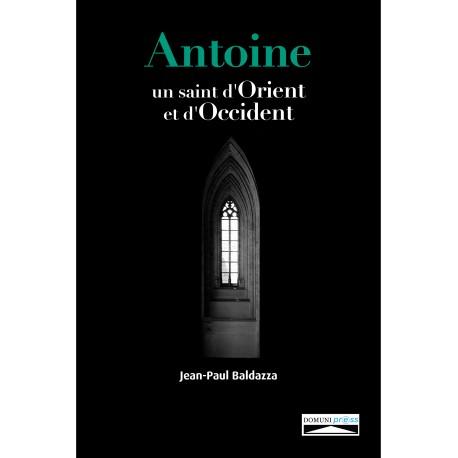 Antoine, un saint d'Orient et d'Occident