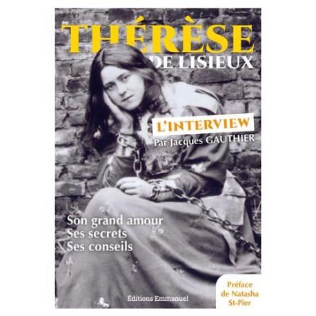 Thérèse de Lisieux, l'interview : son grand amour, ses secrets, ses conseils
