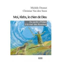 Moi, Klebs, le chien de Dieu - Du jardin d'Éden à la mer des Roseaux