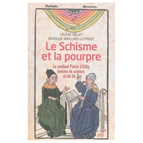 Le Schisme et la pourpre - Le cardinal Pierre d'Ailly, homme de science et de foi