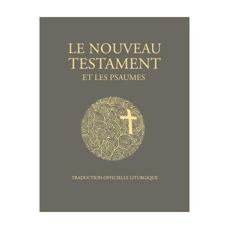 Le Nouveau Testament et les Psaumes - Traduction officielle liturgique