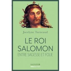 Le roi Salomon, entre sagesse et folie