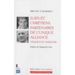 Juifs et Chrétiens, partenaires de l'unique Alliance - Témoins et passeurs