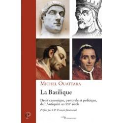 La basilique : droit canonique, pastorale et politique, de l'Antiquité au XXIe siècle