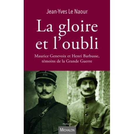 La gloire et l'oubli, Maurice Genevoix et Henri Barbusse, témoins de la Grande Guerre