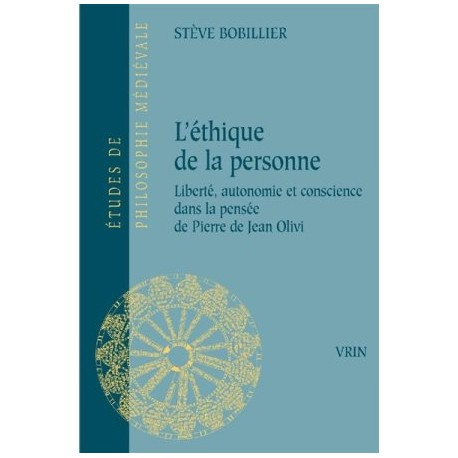 L'éthique de la personne - Liberté, autonomie et conscience dans la pensée de Pierre de Jean Olivi