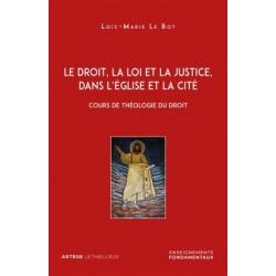 Le droit, la loi et la justice, dans l'Eglise et la cité - Cours de théologie du droit