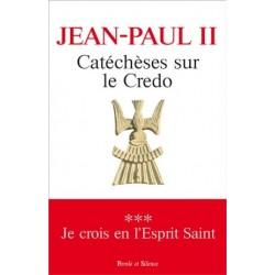 Catéchèses sur le Credo III : Je crois en l'Esprit Saint